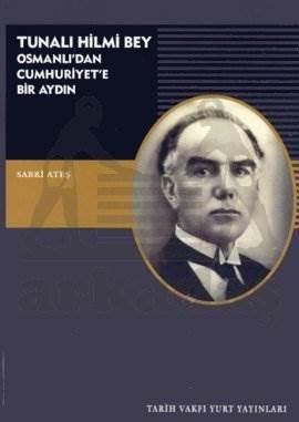 Tunali Hilmi Bey- Osmanlidan Cumhuriyet'E Bir Aydin