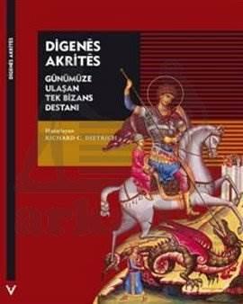 Digenes Akrites - Günümüze Ulaşan Tek Bizans Destanı