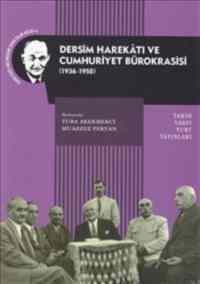 Dersim Harekatı ve Cumhuriyet Bürokrasisi 1936 1950
