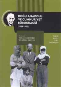 Doğu Anadolu ve Cumhuriyet Bürokrasisi 1939 1951
