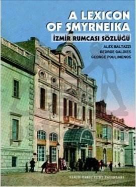 İzmir Rumcasi Sözlüğü( A Lexicon Of Smyrneika)