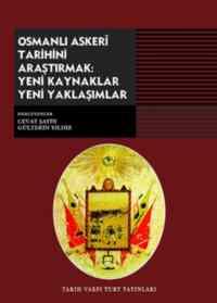 Osmanlı Askeri Tarihini Araştırmak Yeni Kaynaklar Yeni Yaklaşımlar