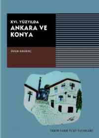XVI.Yüzyılda Ankara ve Konya