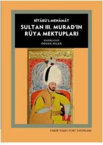 Kitabü'l-Menamat - Sultan III. Murad'ın Rüya Mektupları