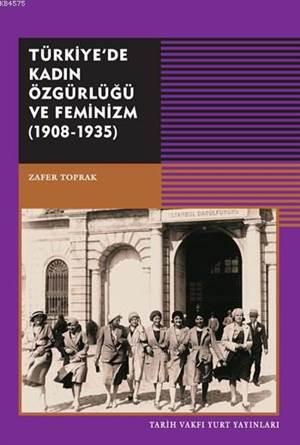 Türkiye'de Kadın Özgürlüğü ve Feminizm