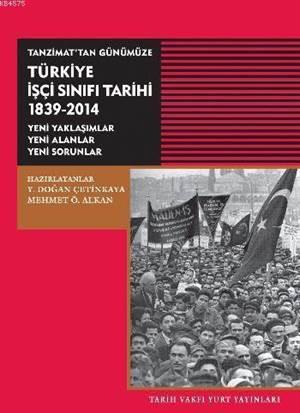 Türkiye İşçi Sınıfı Tarihi 1839-2014