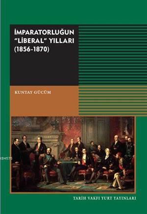 İmparatorluğun Liberal Yılları (1856-1870)