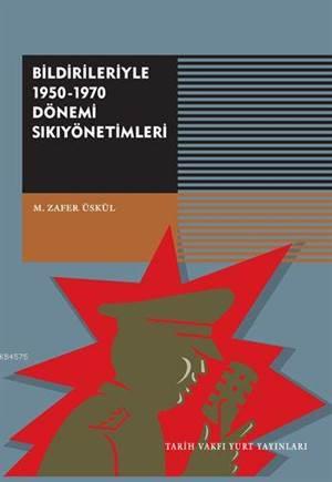 Bildirileriyle 1950-1970 Dönemi Sıkıyönetimleri