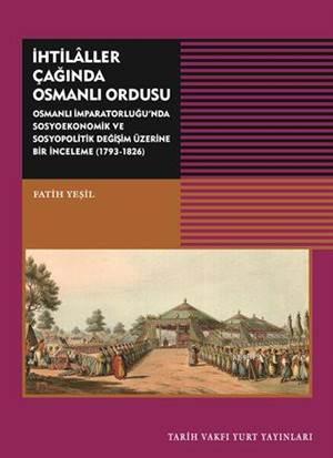 İhtilâller Çağında Osmanlı Ordusu; Osmanlı İmparatorluğu'nda Sosyoekonomik ve Sosyopolitik Değişim (1793-1826)