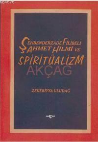 Şehbenderzade Filibeli Ahmet Hilmi Ve Spiritüalizm