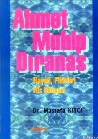 Ahmet Muhip Dıranas;Hayatı, Fikirleri, His Dünyası