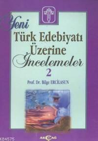 Yeni Türk Edebiyatı Üzerine İncelemeler 2
