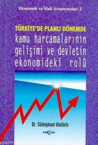 Türkiye'de Planlı Dönemde Kamu Harcamalarının Gelişimi Ve Dev