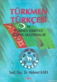 Türkmen Türkçesi; Ve Türkmen Edebiyatı Üzerine Araştırmalar