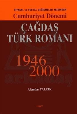 Cumhuriyet Dönemi Çağdaş Türk Romanı 1946-2000