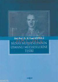 Bizans Müesseselerinin Osmanlı Müesseselerine Tesiri