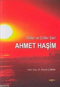 Ahmet Haşim; Göller Ve Çöller Şairi