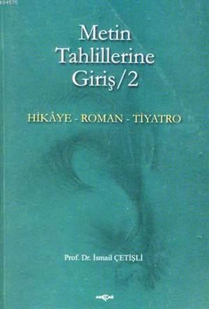 Metin Tahlillerine Giriş 2; Hikâye-Roman-Tiyatro