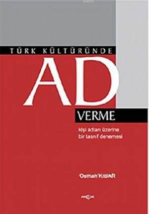 Türk Kültüründe Ad Verme; Kişi Adları Üzerine Bir Tasnif Denemesi