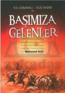 93 Osmanlı - Rus Harbi ve Başımıza Gelenler
