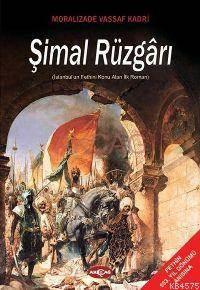 Şimal Rüzgârı; İstanbul'un Fethini Konu Alan İlk Roman