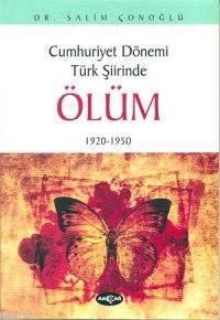 Cumhuriyet Dönemi Türk Şiirinde| Ölüm; 1920-1950
