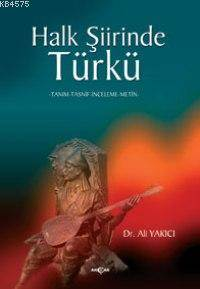 Halk Şiirinde Türkü; Tanım-Tasnif-İnceleme-Metin