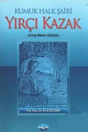 Kumuk Halk Şairi Yırçı Kazak (Giriş-Metin-Sözlük)