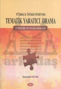 Türkçe Öğretiminde Tematik Yaratıcı Drama