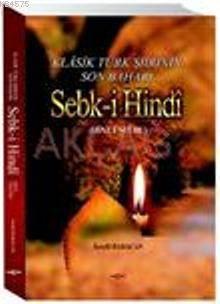 Klasik Türk Şiirinin Son Baharı| Sebk-İ Hindi; (Hint Üslubu)