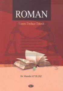 Roman / Tanım - Tarihçe - Teknik