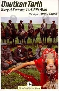Unutkan Tarih: Sovyet Sonrası Türkdilli Alan