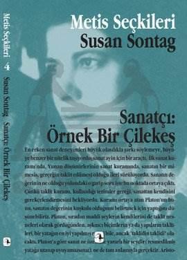 Sanatçı, Örnek Bir Çilekeş: Susan Sontag'tan Seçme Yazılar (M.S 4)