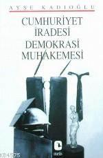 Cumhuriyet İradesi Demokrasi Muhakemesi