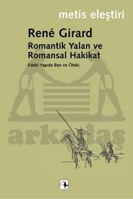 Romantik Yalan ve Romansal Hakikat: Edebi Yapıda Ben ve Öteki
