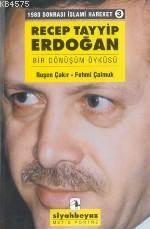 Recep Tayyip Erdoğan: Bir Dönüşüm Öyküsü