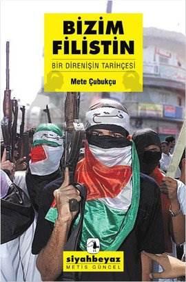 Bizim Filistin: Bir Direnişin Tarihçesi