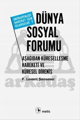 Dünya Sosyal Forumu: Aşağıdan Küreselleşme Hareketi ve Küresel Direniş