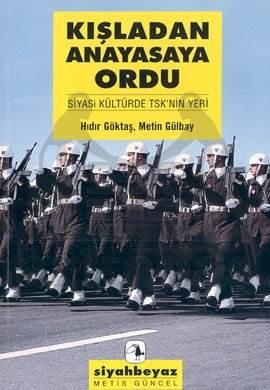 Kışladan Anayasaya Ordu: Siyasi Kültürde TSK'nin Yeri