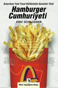 Hamburger Cumhuriyeti: Amerikan Fast Food Kültürünün Karanlık Yüzü