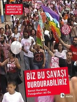 Biz Bu Savaşı Durdurabiliriz!: Türkiye'de Savaş Karşıtı Hareketin Bir Yılı