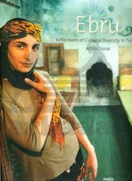 Ebru: Reflections of Cultural Diversity in Turkey (İngilizce)