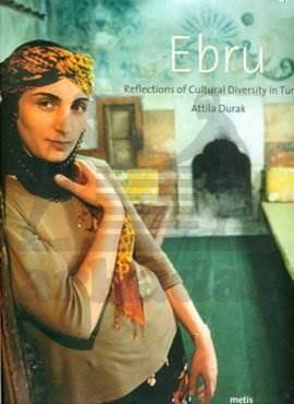 Ebru: Reflections of Cultural Diversity in Turkey (İngilizce)