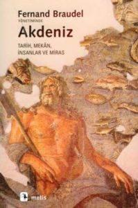 Akdeniz: Tarih Mekan İnsanlar ve Miras