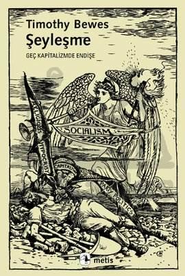 Şeyleşme: Geç Kapitalizmde Endişe