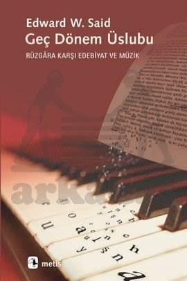 Geç Dönem Üslubu: Rüzgara Karşı Edebiyat ve Müzik