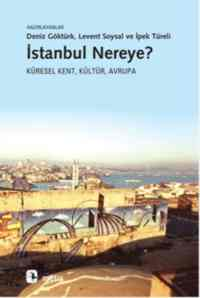 İstanbul Nereye? Küresel Kent,Kültür,Avrupa