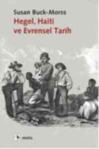 Hegel,Haiti Ve Evrensel Tarih
