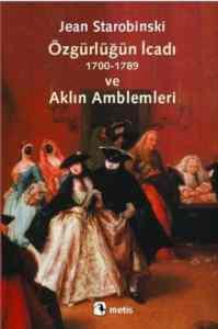 Özgürlüğün İcadı 1700-1789 ve Aklın Amblemleri