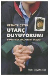 Utanç Duyuyorum! Hrant Dink Cinayetinin Yargısı